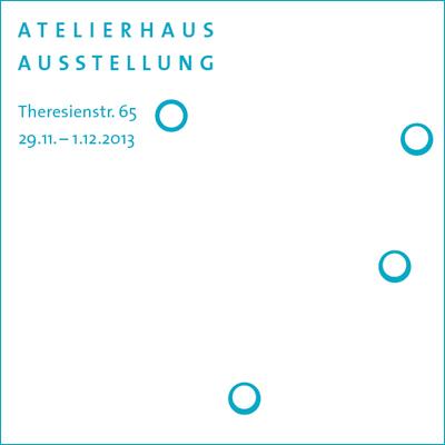 2013 Atelierhaus Theresienstr München Ausstellung Vorschau